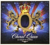 LE CIRQUE DU SILENCE - CHORAL QUEEN  CD NEU