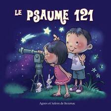 Le Psaume 121 : Chapitres de la Bible Pour Enfants by Agnes de Bezenac and...