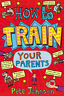 How To Train Your Parents | Pete Johnson