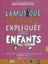 La Musique Classique Expliqu'e aux Enfants [Video] (CD, Jan-2009, Na‹ve (Label))