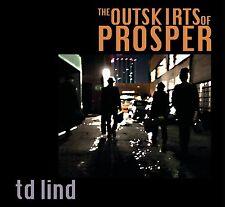 TD LIND The Outskirts Of Prosper 2011 12-track digipak CD NEW/SEALED