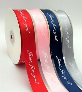 Just For You 25mm Printed Satin Ribbon Red Blue Pink Silver 1 or 5 Meters NEW