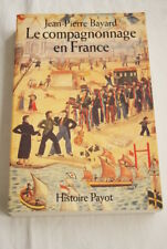 LE COMPAGNONNAGE EN FRANCE BAYARD 1997 PAYOT