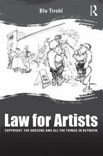 Law for Artists : Copyright, the Obscene and All the Things in Between by Blu...