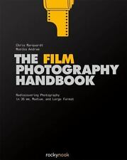 Film Photography Handbook : Rediscovering Photography in 35 Mm, Medium, and L...