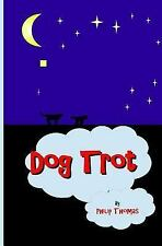 Dog Trot by Philip Thomas (2016, Paperback)