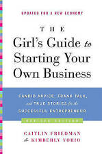 The Girl's Guide to Starting Your Own Business (Revised Edition):-ExLibrary