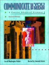 Communicate What You Mean : A Concise Advanced Grammar by Samuela Eckstut and...
