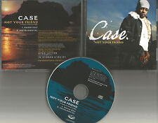 CASE Not your Friend w/ RADIO EDIT & INSTRUMENTAL PROMO Radio DJ CD single USA