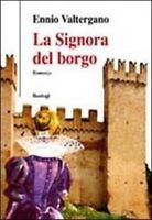 La Signora Del Borgo ,Valtergano, Ennio  ,Foggia  Bastogi, 2009,2009