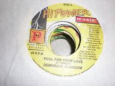 Deborahe Glasgow 45 Fool For Your Love HI POWER