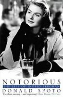 Notorious: The Life of Ingrid Bergman, Spoto, Donald, Very Good, Paperback