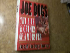 Joe Dogs : The Life and Crimes of a Mobster by Joseph Iannuzzi (1993, HC) SIGNED