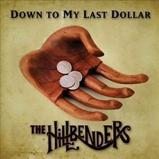 Down To My Last Dollar [Digipak] by The Hillbenders (CD, 2012, Compass (USA))
