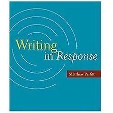 Writing in Response by Matthew Parfitt (2011, Paperback)