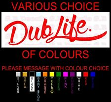 NO 136 DUB LIFE JDM STREET DRIFT DECAL VW WINDOW STICKER
