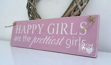 Happy Girls are the prettiest girls, sign, Shabby Chic, painted in Annie Sloan