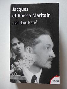 Jean-Luc Barré - Jacques et Raïssa Maritain