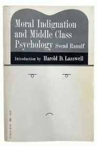 Moral Indignation and Middle Class Psychology