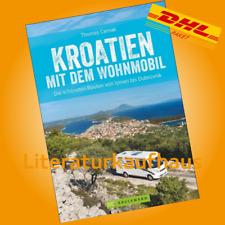 Cernak: Kroatien mit dem Wohnmobil NEU Routen/Plätze/Reiseführer/Camper/Touren