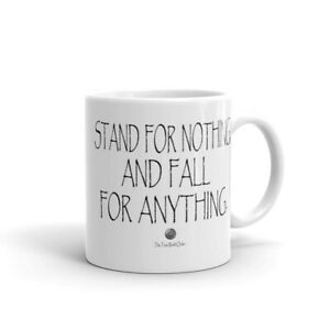 "The True World Order ""Stand for Nothing and Fall for Anything"" Mug"