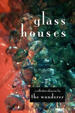 Glass Houses by The Wanderer (2007, Paperback)
