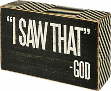 """Primitives By Kathy 4"""" x 2 1/2"""" Wood Wooden BOX SIGN """"I Saw That"""" .....God"""