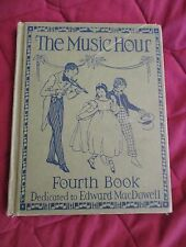 THE MUSIC HOUR FOURTH BOOK DEDICATED TO EDWARD MACDOWELL 1937