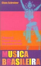Musica Brasileira : A History of Popular Music and the People of Brazil by...