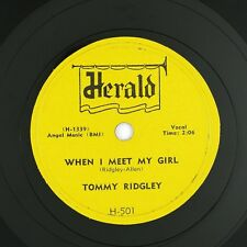 TOMMY RIDGLEY When I Meet My Girl/What'cha Gonna Do 10IN 1957 LISTEN!!!!!