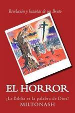 El Horror : �La Biblia Es la Palabra de Dios? by MiltonAsh (2013, Paperback)