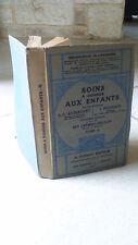 Soins à donner aux enfants par docteurs Aviragnet,Peignaux, Cremieu.Tome 2.1935