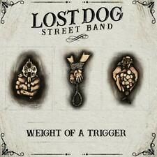 LOST DOG STREET BAND Weight Of A Trigger CD NEW .cp