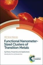 Functional Nanometer-Sized Clusters of Transition Metals: Synthesis, Properti...