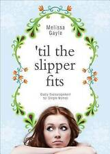 NEW 'Til the Slipper Fits by Melissa Gayle