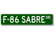 F-86 F86 SABRE Street Sign - High Quality Aluminum