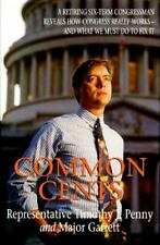 Common Cents: A Retiring Six-Term Congressman Reveals How Congress Really Works-