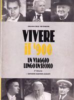 VIVERE IL '900 un viaggio lungo un secolo - G.M.Augusti -Libro nuovo in offerta!