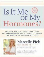 IS IT ME OR MY HORMONES?: The Good, the Bad, and...by Marcelle Pick paperback