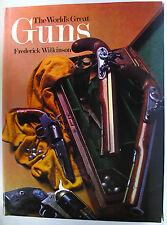#JJ19, Frederick Wilkinson THE WORLD'S GREAT GUNS, HC VGC Postage Fast & FREE