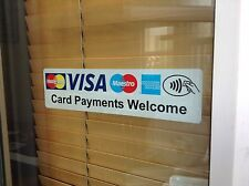 Card Payments Welcome Stickers X 2 For Glass/Windows Place Inside View Outside