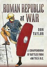 Roman Republic at War: A Compendium of Roman Battles from 502 to 31 Bc, , Taylor