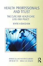 HEALTH PROFESSIONALS AND TRUST - HENAGHAN, MARK - NEW PAPERBACK BOOK