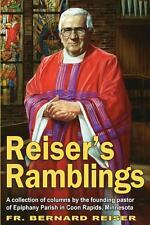 Reiser's Ramblings Book: A Collection of Columns by the Founding Pastor of