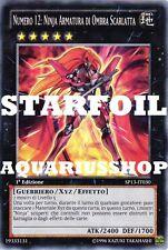 Yu-Gi-Oh! Numero 12 Ninja Armatura di Ombra Scarlatta STARFOIL SP13-IT030 ZEXAL