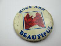 Vintage Hog Farm Pork Hogs are Beautiful Pinback Button Pin