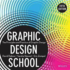 Graphic Design School : The Principles and Practice of Graphic Design by Eric...