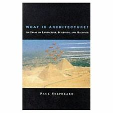 What Is Architecture? An Essay on Landscapes, Buildings, and Machines-ExLibrary
