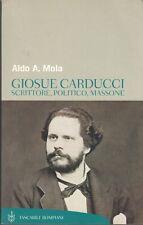 BIOGRAFIA Mola Aldo A.Giosue Carducci Scrittore politico massone