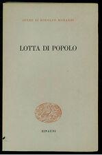 RODOLFO MORANDI LOTTA DI POPOLO EINAUDI 1958 OPERE DI RODOLFO MORANDI IV